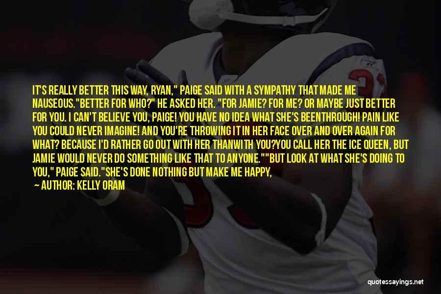 Kelly Oram Quotes 1750639