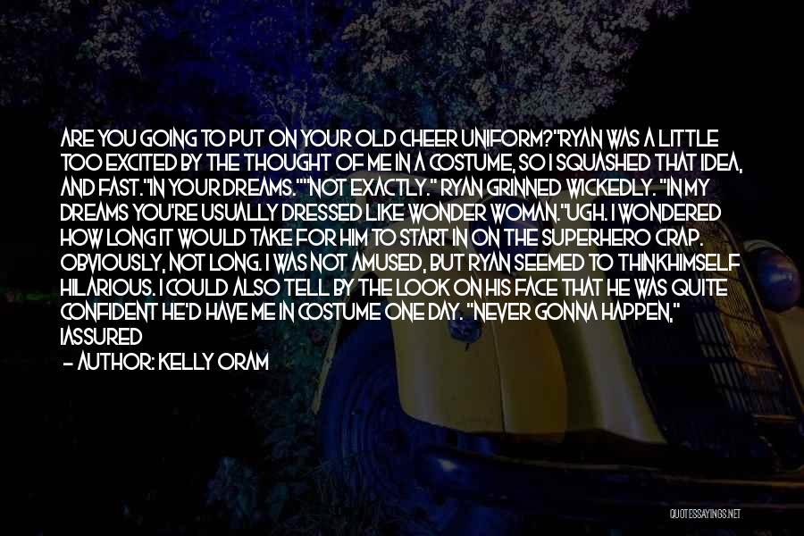 Kelly Oram Quotes 1943350