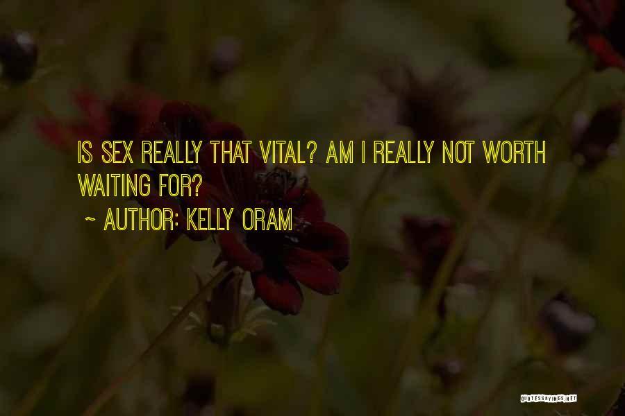 Kelly Oram Quotes 2150747