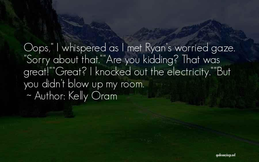 Kelly Oram Quotes 2181942