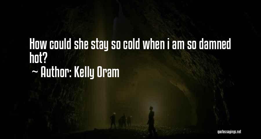 Kelly Oram Quotes 2187406