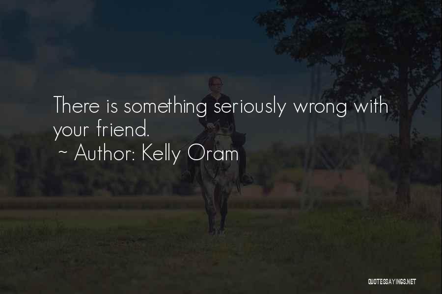 Kelly Oram Quotes 286054