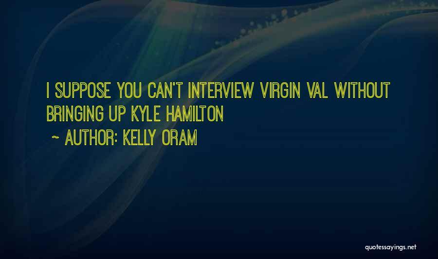 Kelly Oram Quotes 616665