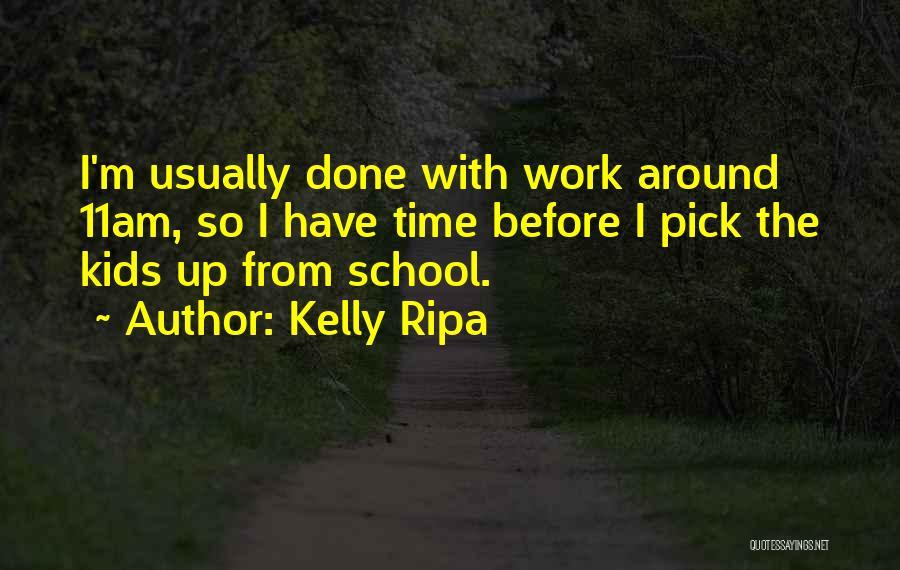 Kelly Ripa Quotes 559461
