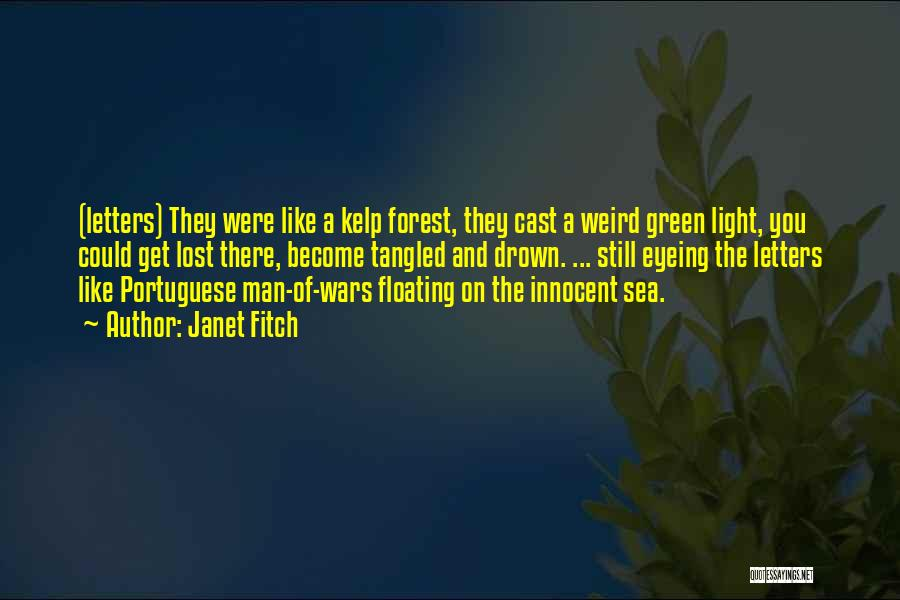 Kelp Forest Quotes By Janet Fitch