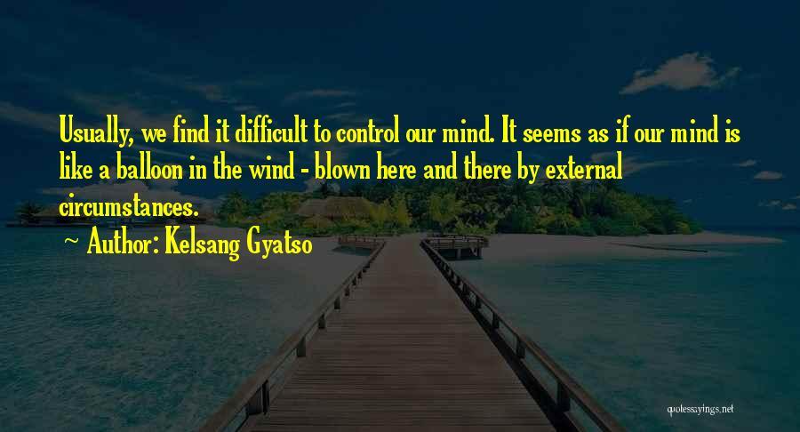 Kelsang Gyatso Quotes 1772373