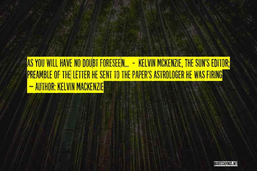 Kelvin MacKenzie Quotes 1807376