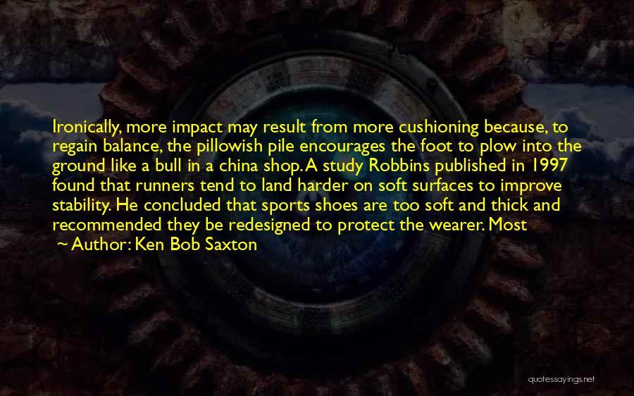 Ken Bob Saxton Quotes 1344881