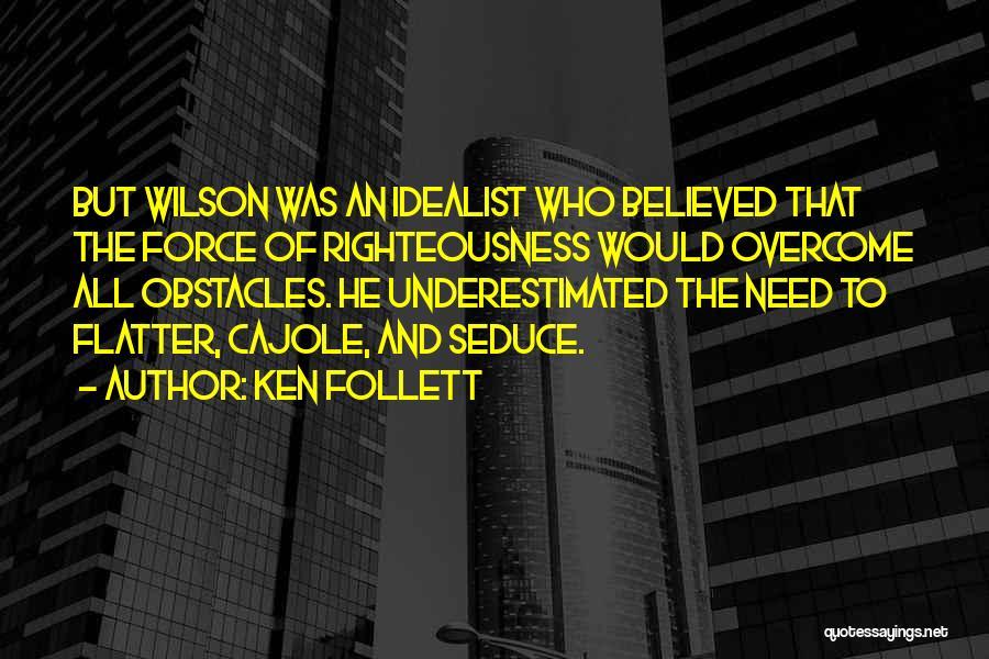Ken Follett Quotes 1448606