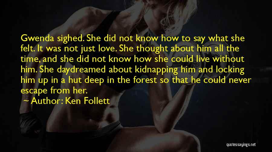 Ken Follett Quotes 1549252