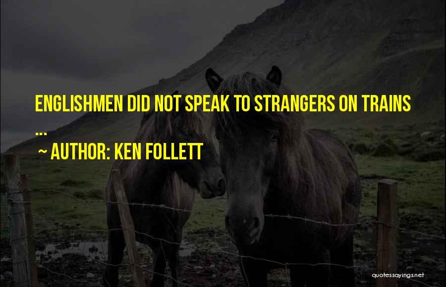 Ken Follett Quotes 1832650