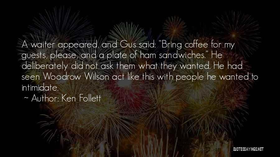 Ken Follett Quotes 1877887
