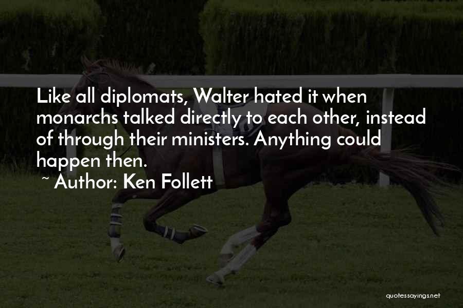 Ken Follett Quotes 1969633