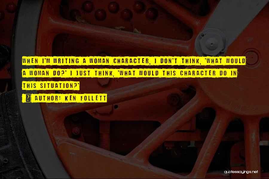 Ken Follett Quotes 209906