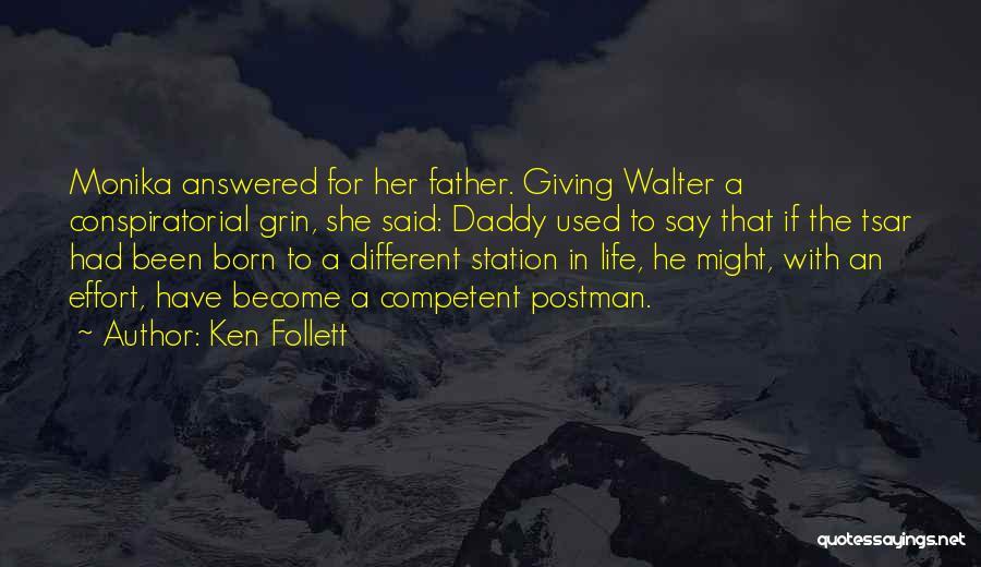 Ken Follett Quotes 537406