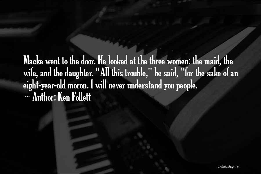 Ken Follett Quotes 725797