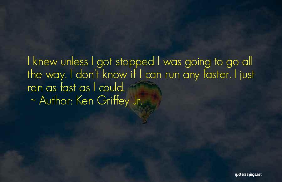 Ken Griffey Jr. Quotes 1292801