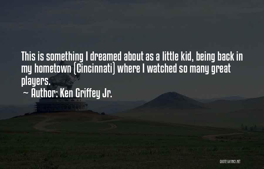 Ken Griffey Jr. Quotes 1500560