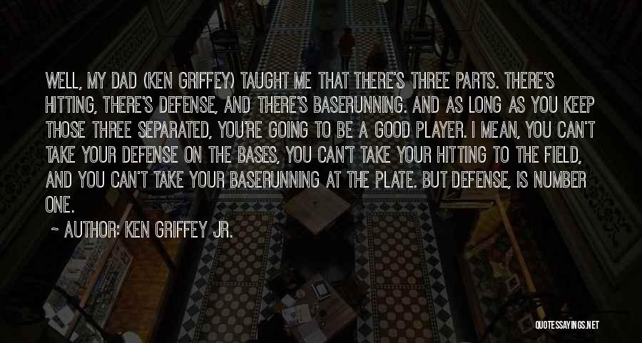Ken Griffey Jr. Quotes 1618314