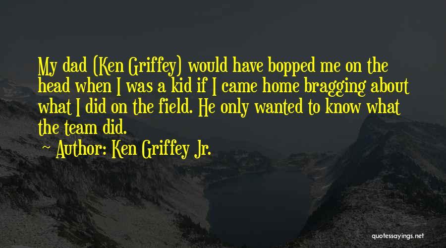 Ken Griffey Jr. Quotes 1822853