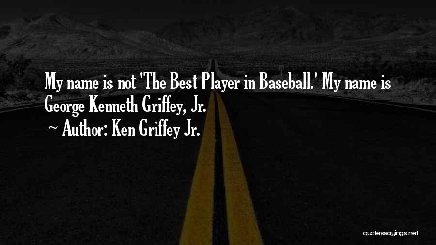 Ken Griffey Jr. Quotes 1864292