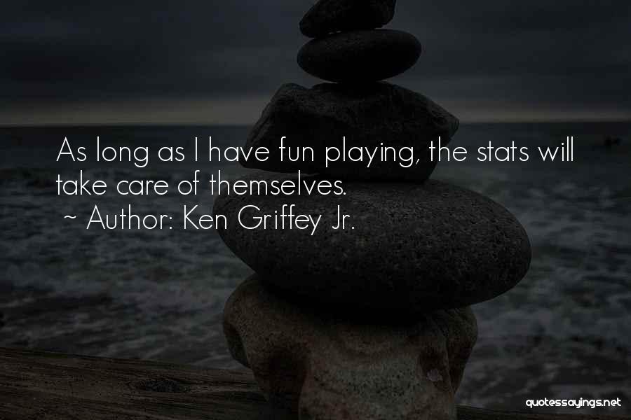 Ken Griffey Jr. Quotes 2193972