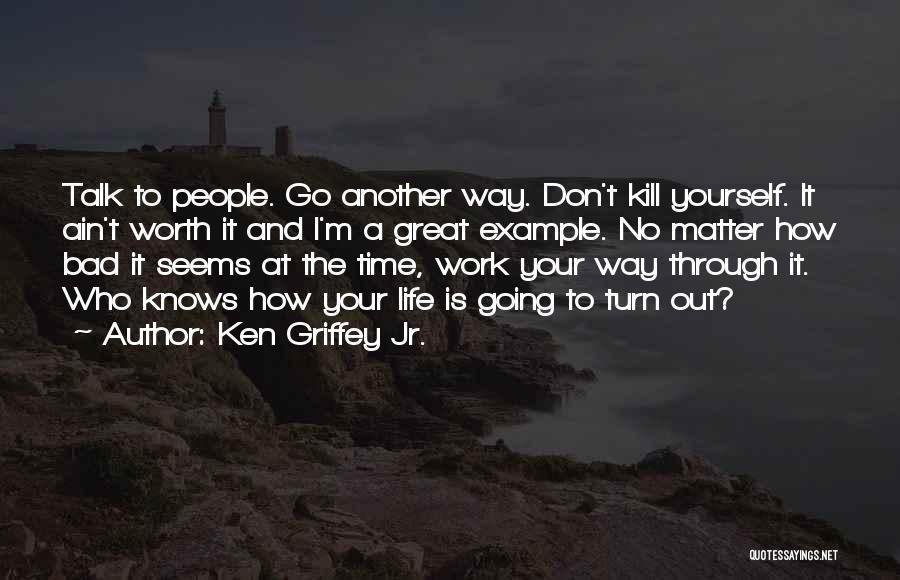 Ken Griffey Jr. Quotes 955758