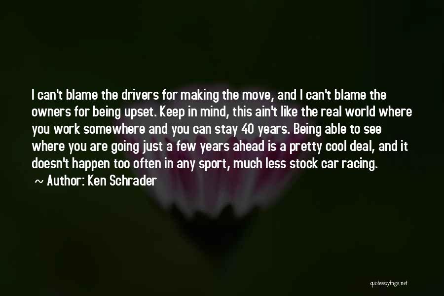 Ken Schrader Quotes 2006233