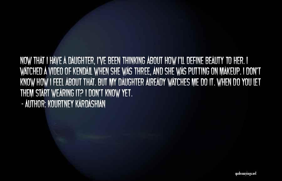 Kendall Kardashian Quotes By Kourtney Kardashian