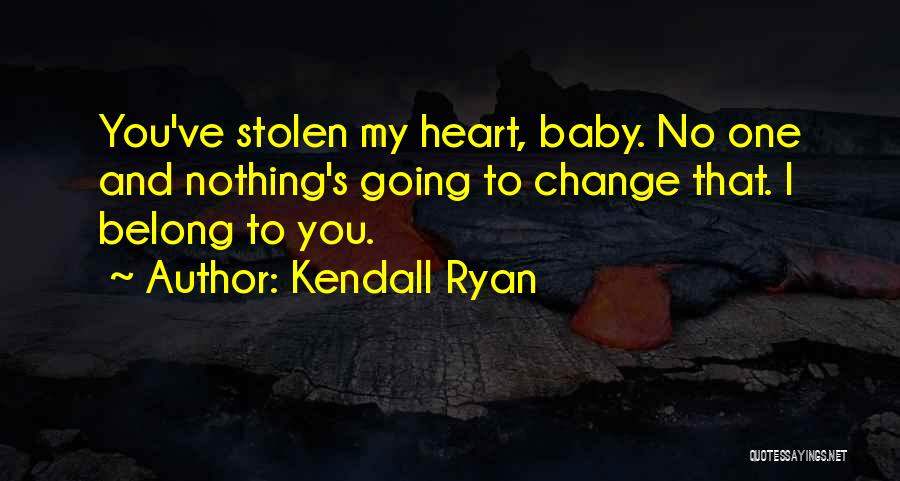 Kendall Ryan Quotes 1184365