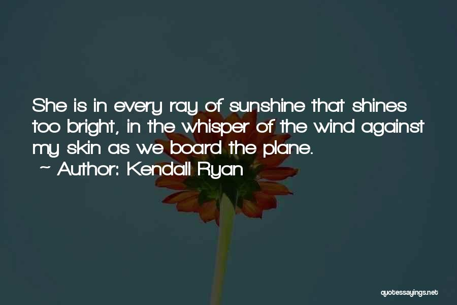 Kendall Ryan Quotes 1227356