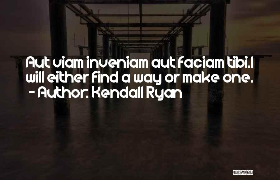 Kendall Ryan Quotes 1374636