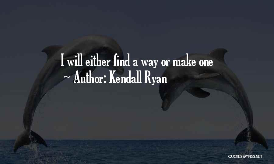 Kendall Ryan Quotes 1492738