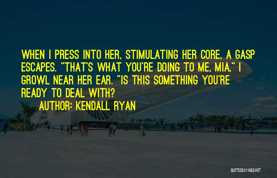 Kendall Ryan Quotes 1554431