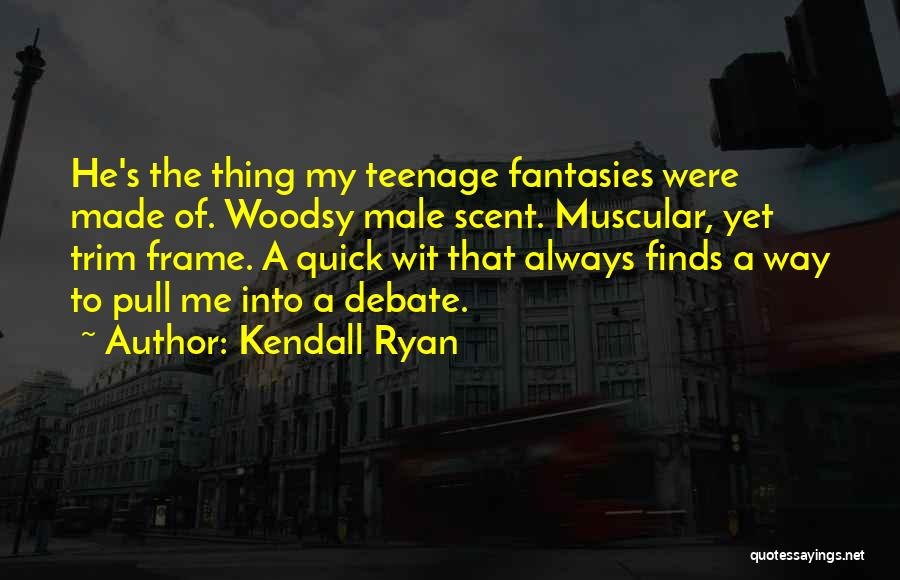 Kendall Ryan Quotes 1703231