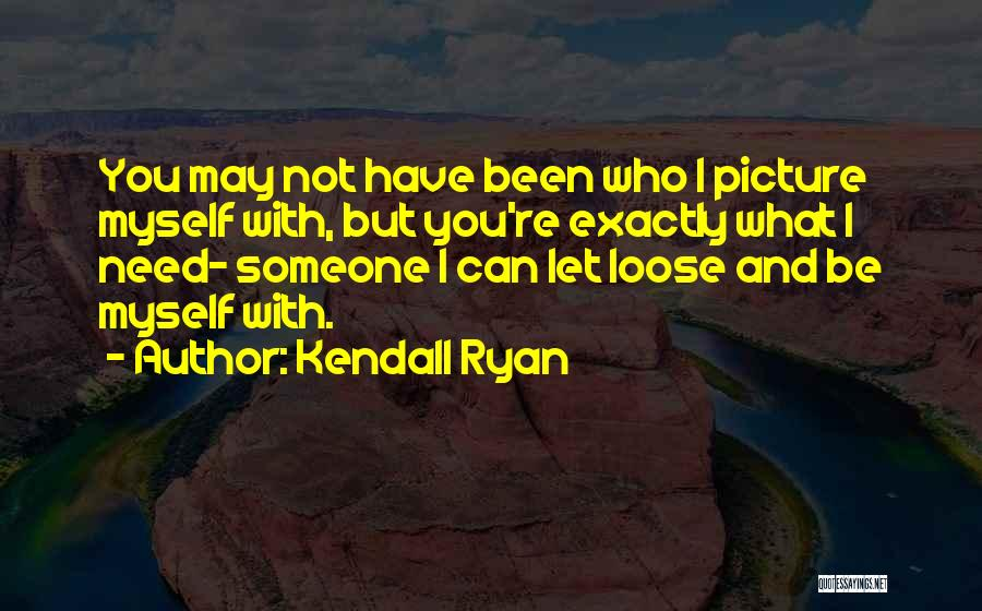 Kendall Ryan Quotes 1704983