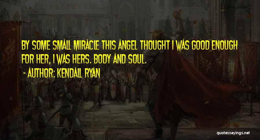 Kendall Ryan Quotes 1743145