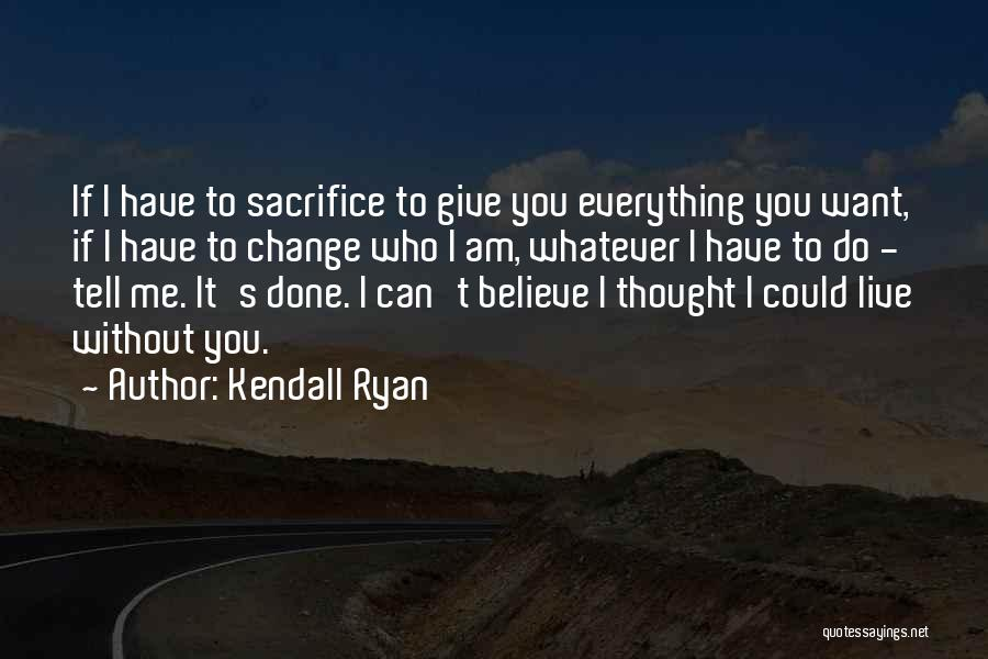Kendall Ryan Quotes 1747694