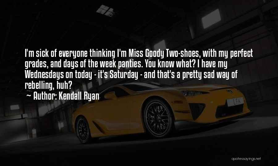 Kendall Ryan Quotes 1874150