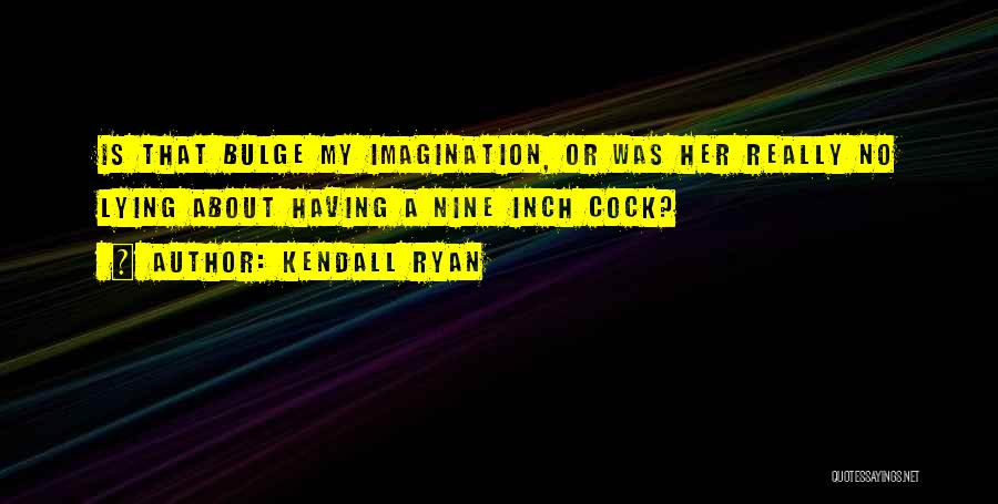 Kendall Ryan Quotes 1933213