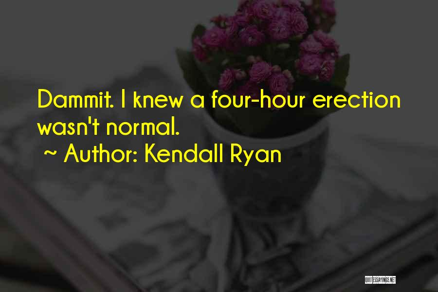 Kendall Ryan Quotes 1978313