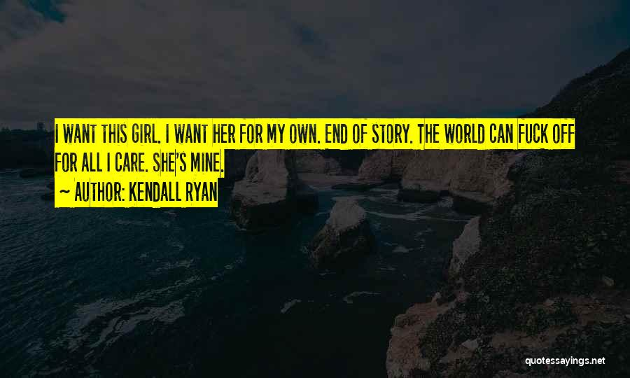 Kendall Ryan Quotes 2187733