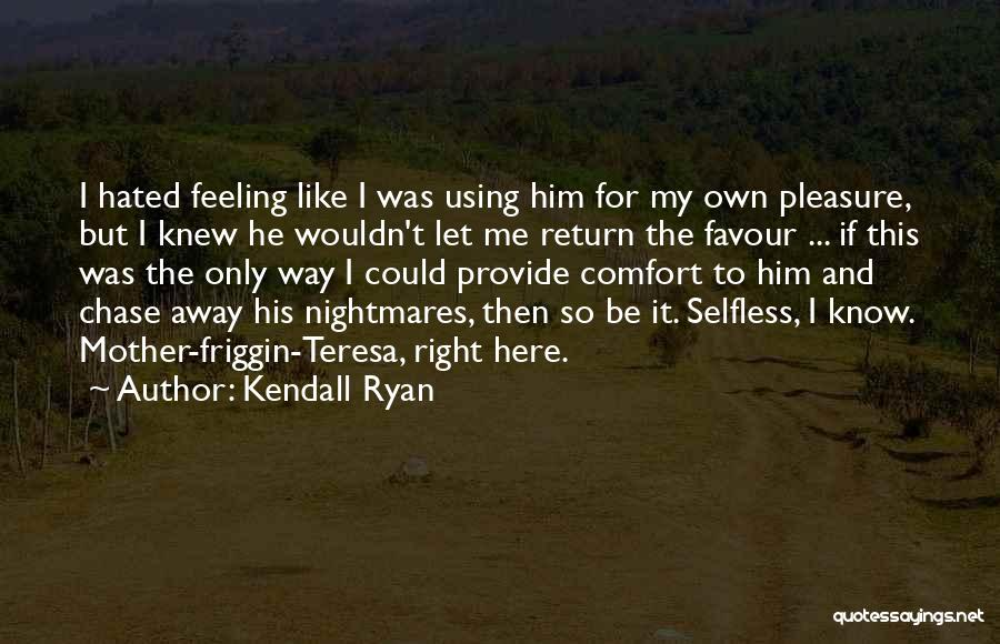 Kendall Ryan Quotes 249300