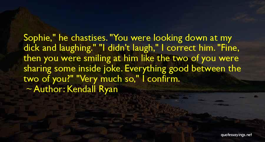 Kendall Ryan Quotes 427133