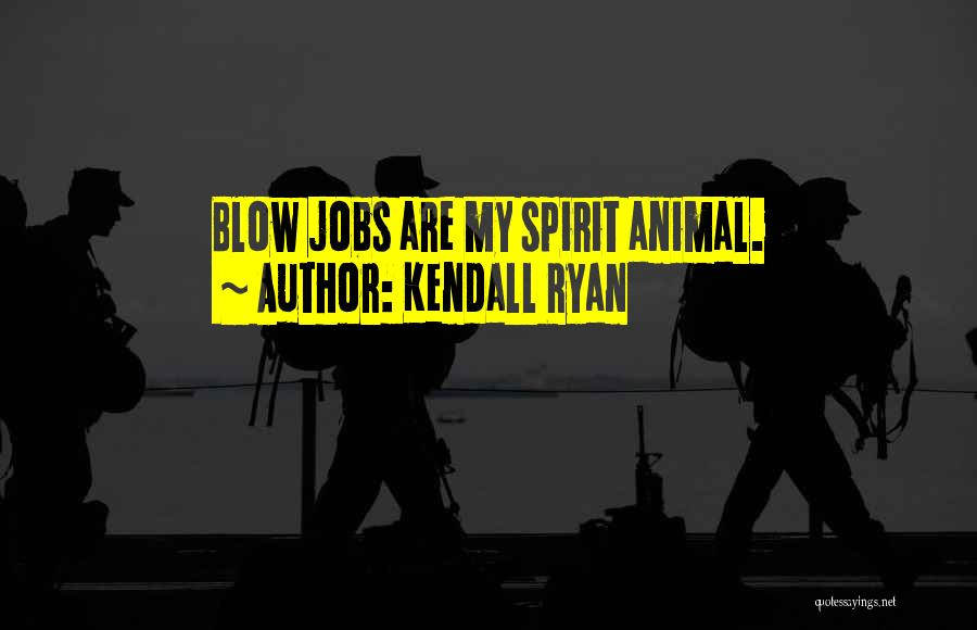 Kendall Ryan Quotes 478483