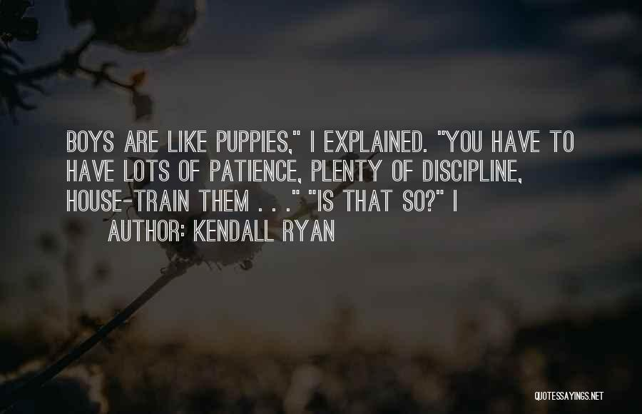 Kendall Ryan Quotes 558874
