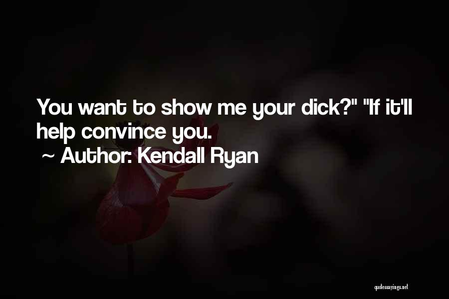 Kendall Ryan Quotes 624812
