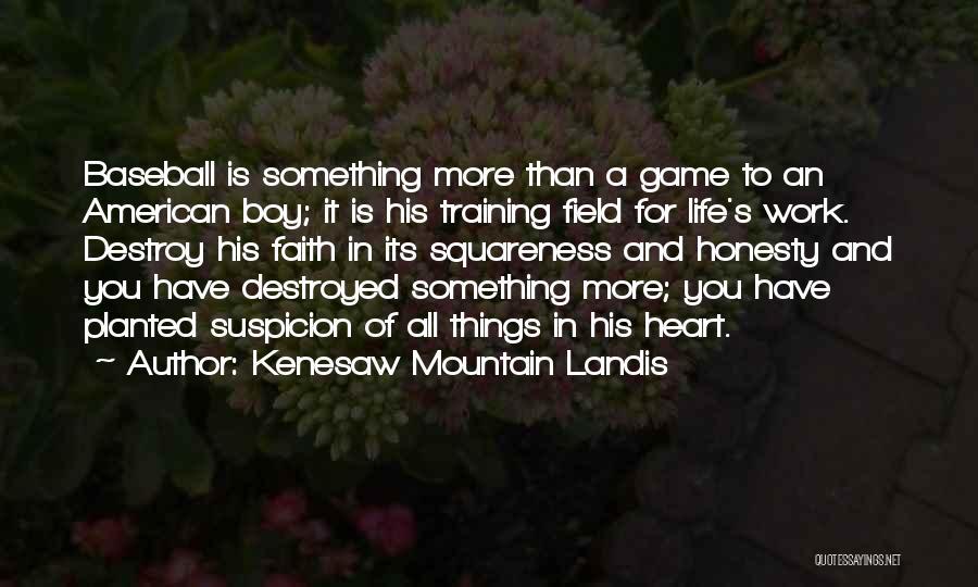 Kenesaw Mountain Landis Quotes 807191