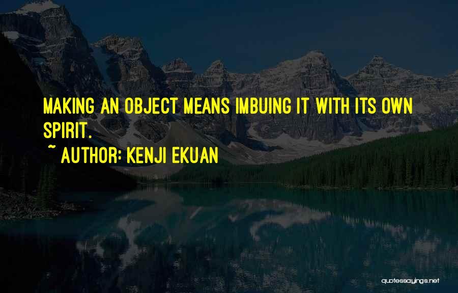 Kenji Ekuan Quotes 1322043