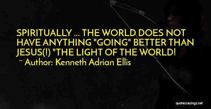 Kenneth Adrian Ellis Quotes 649514